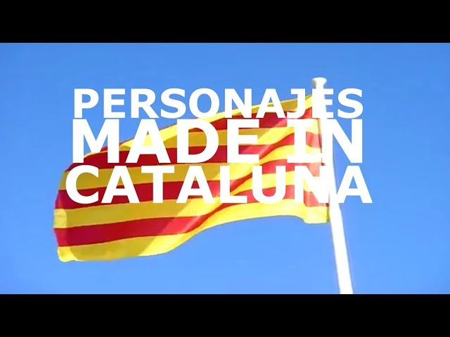 🍅 PERSONAJES MADE IN CATALUÑA