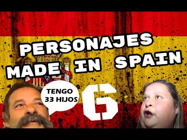 🇪🇸 PERSONAJES MADE IN SPAIN 6