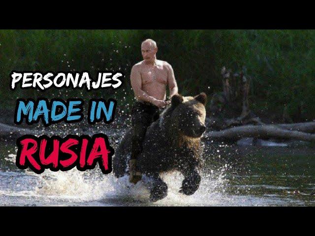 PERSONAJES MADE IN RUSIA