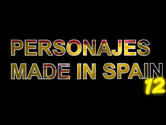 🇪🇸 Personajes made in spain 12